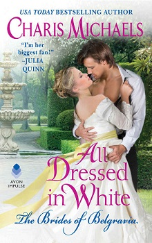 All Dressed in White: The Brides of Belgravia #2 by Charis Michaels