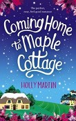 Coming Home to Maple Cottage: Sandcastle Bay #3 by Holly Martin