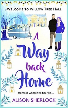 A Way Back Home: Willow Tree Hall #3 by Alison Sherlock
