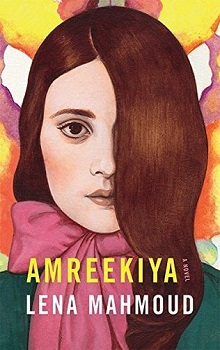 Amreekiya: A Novel by Lena Mahmoud