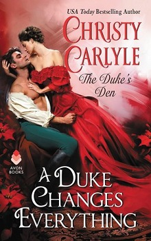 A Duke Changes Everything: Duke's Den #1 by Christy Carlyle