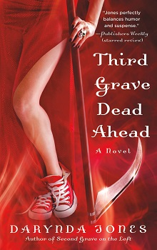Third Grave Dead Ahead: Charley Davidson #3 by Darynda Jones