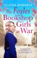 The Foyles Bookshop Girls at War by Elaine Roberts
