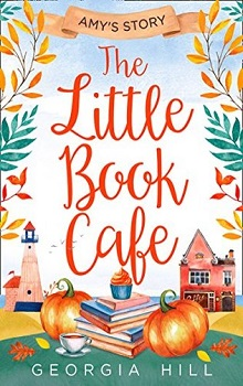 The Little Book Café: Amy's Story by Georgia Hill