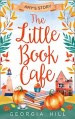The Little Book Cafe Amy's Story by Georgia Hill
