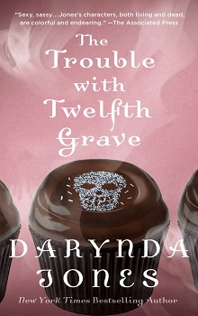 The Trouble with Twelfth Grave: Charley Davidson #12  by Darynda Jones