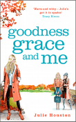 Goodness, Grace, and Me by Julie Houston