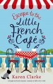 Escape to the little french cafe by karen clarke