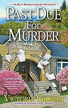 Past Due for Murder: Blue Ridge Library Mysteries #3 by Victoria Gilbert