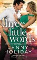 Three Little Words by Jenny Holiday