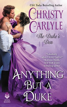 Anything But a Duke: Duke's Den #2 by Christy Carlyle