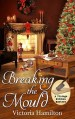 Breaking the Mould by Victoria Hamilton