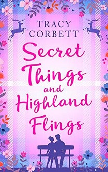 Secret Things and Highland Flings by Tracy Corbett