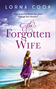 The Forgotten Wife by Lorna Cook