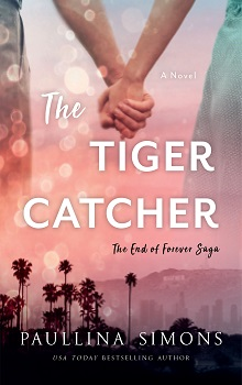 The Tiger Catcher: End of Forever #1 by Paullina Simons