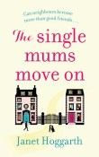 The Single Mums Move On by Janet Hoggarth