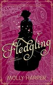 Fledgling: Sorcery and Society #2 by Molly Harper