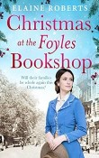 Christmas at the Foyles Bookshop: The Foyles Girls #3 by Elaine Roberts