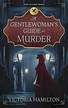 A Gentlewoman's Guide to Murder: A Gentlewoman's Guide to Murder #1 by Victoria Hamilton