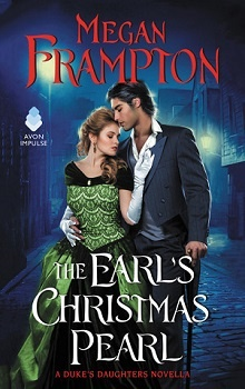 The Earl's Christmas Pearl: Duke's Daughters #4.5 by Megan Frampton