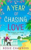 A Year of Chasing Love by Rosie Chambers