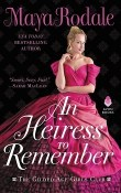 An Heiress to Remember: The Gilded Age Girls Club #3 by Maya Rodale