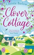 Clover Cottage: Love Heart Lane #3 by Christie Barlow