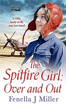The Spitfire Girl: Over and Out; The Spitfire Girl #4 by Fenella J. Miller