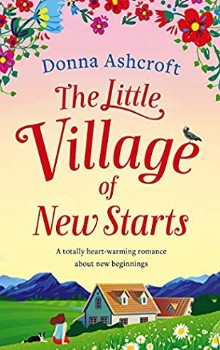 The Little Village of New Starts by Donna Ashcroft