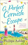 A Perfect Cornish Escape: Porthmellow Harbour #3 by Phillipa Ashley