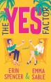 The Yes Factor by Erin Spencer and Emma Sable