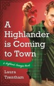 A Highlander is Coming to Town: Highland, Georgia #3 by Laura Trentham