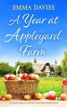 A Year at Appleyard Farm by Emma Davies