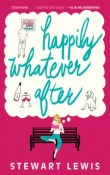Happily Whatever After by Stewart Lewis