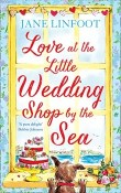 Love at the Little Wedding Shop by the Sea: Little Wedding Shop by the Sea #5 by Jane Linfoot