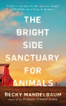 The Bright Side Sanctuary for Animals byBecky Mandelbaum