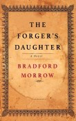 The Forger's Daughter by Bradford Morrow