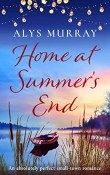 Home at Summer's End: Full Bloom Farm #3 by Alys Murray