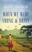 When We Were Young & Brave by Hazel Gaynor