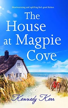 The House at Magpie Cove by Kennedy Kerr