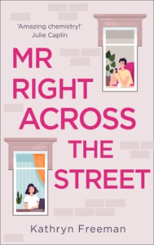 Mr Right Across the Street by Kathryn Freeman