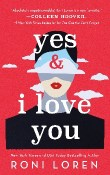 Yes & I Love You: Say Everything #1 by Roni Loren
