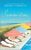 Summertime Guests: A Novel by Wendy Francis