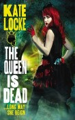 The Queen is Dead: The Immortal Empire #2 by Kate Locke