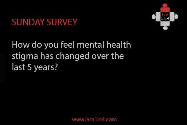 Has stigma improved over the last 5 years?