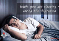 While you are sleeping … loving the depressed (3)