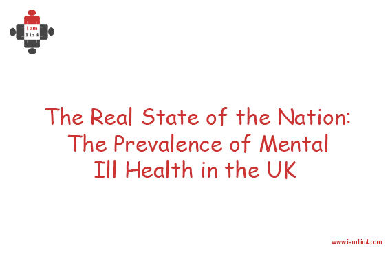 The Real State of the Nation: The Prevalence of Mental Ill Health in the UK