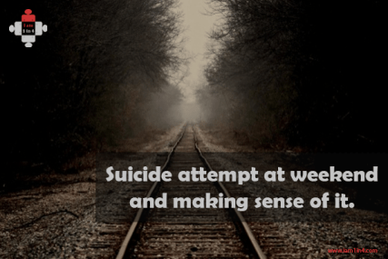 Suicide attempt at weekend and making sense of it.