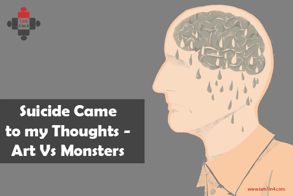 Suicide Came to my Thoughts – Art Vs Monsters