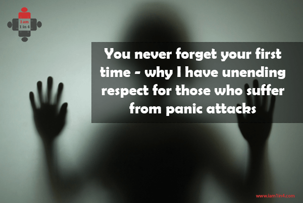 You never forget your first time – why I have unending respect for those who suffer from panic attacks
